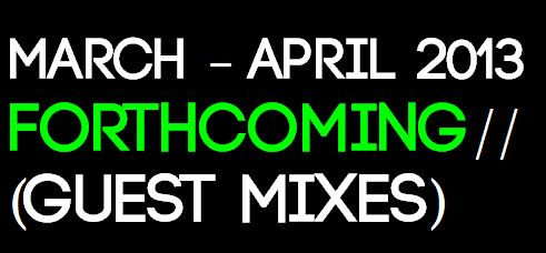 Guest Mixes Mar- Apr 2013